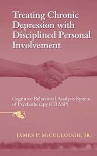 Treating Chronic Depression with Disciplined Personal Involvement (inbunden)