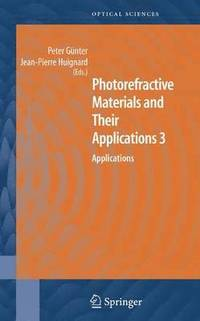 Photorefractive Materials and Their Applications 3 (inbunden)