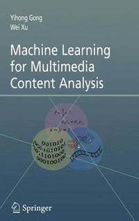 Machine Learning for Multimedia Content Analysis (inbunden)