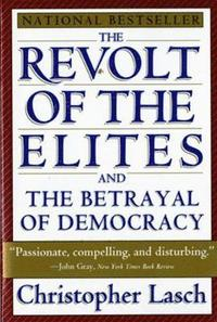 The Revolt of the Elites and the Betrayal of Democracy (häftad)