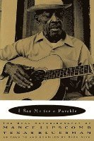I Say Me for a Parable: The Oral Autobiography of Mance Lipscomb, Texas Bluesman (häftad)