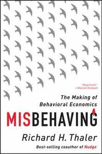 Misbehaving - The Making Of Behavioral Economics (häftad)