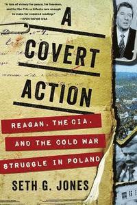 Covert Action - Reagan, The Cia, And The Cold War Struggle In Poland (häftad)