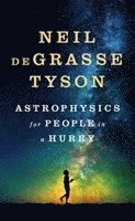 Astrophysics for People in a Hurry (inbunden)