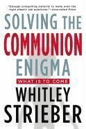 Solving the Communion Enigma: What Is to Come (häftad)
