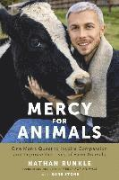 Mercy for Animals: One Man's Quest to Inspire Compassion and Improve the Lives of Farm Animals (inbunden)