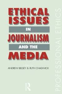 Ethical Issues in Journalism and the Media (häftad)