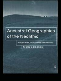 Ancestral Geographies of the Neolithic (inbunden)