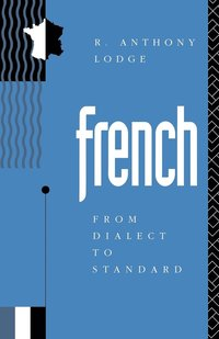 French: From Dialect to Standard (häftad)