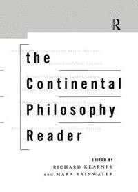 The Continental Philosophy Reader (inbunden)