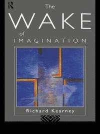 The Wake of Imagination (häftad)