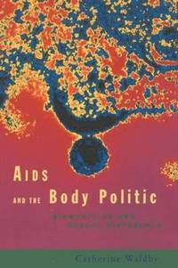 AIDS and the Body Politic (häftad)