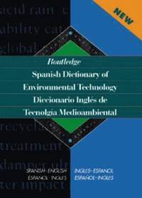 Routledge Spanish Dictionary of Environmental Technology Diccionario Ingles de Tecnologia Medioambiental (inbunden)