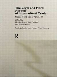 The Legal and Moral Aspects of International Trade (inbunden)