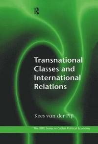 Transnational Classes and International Relations (inbunden)