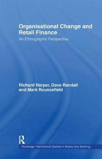 Organisational Change and Retail Finance (inbunden)