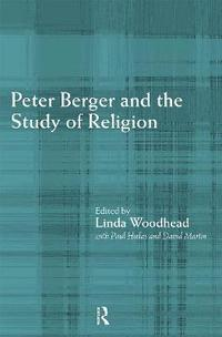 Peter Berger and the Study of Religion (häftad)