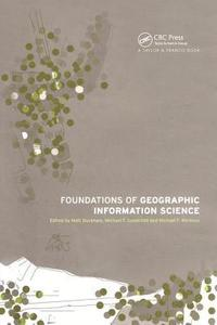 Foundations of Geographic Information Science (inbunden)