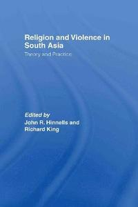 Religion and Violence in South Asia (inbunden)