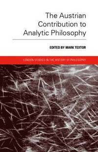 The Austrian Contribution to Analytic Philosophy (inbunden)