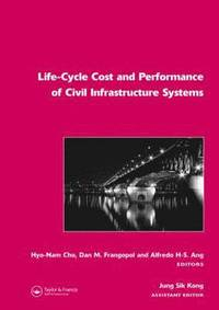 Life-Cycle Cost and Performance of Civil Infrastructure Systems (inbunden)