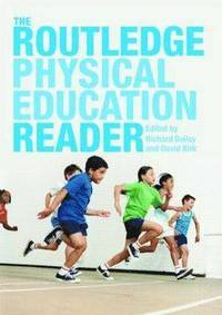 The Routledge Physical Education Reader (häftad)