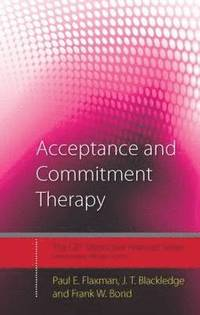 Acceptance and Commitment Therapy (inbunden)
