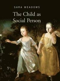 The Child as Social Person (inbunden)