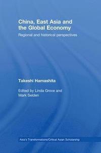 china east asia and the global economy selden mark hamashita takeshi grove linda