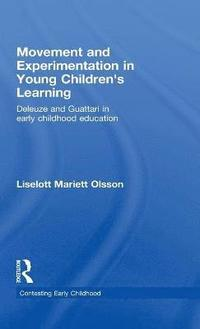Movement and Experimentation in Young Children's Learning (inbunden)