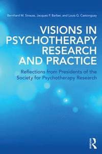 Visions in Psychotherapy Research and Practice (häftad)