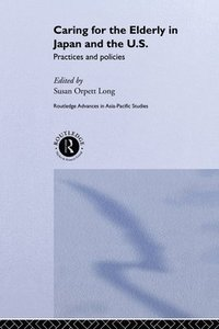 Caring for the Elderly in Japan and the US (häftad)