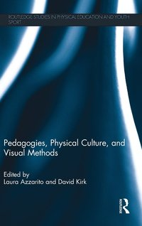Pedagogies, Physical Culture, and Visual Methods (inbunden)