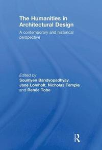 the humanities in architectural design temple nicholas b andyopadhyay soumyen lomholt jane tobe rene