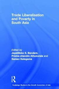 Trade Liberalisation and Poverty in South Asia (inbunden)