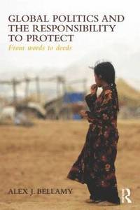 Global Politics and the Responsibility to Protect (inbunden)
