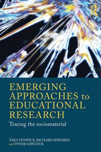 Emerging Approaches to Educational Research (häftad)
