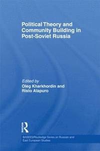 Political Theory and Community Building in Post-Soviet Russia (inbunden)