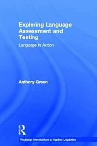 Exploring Language Assessment and Testing (inbunden)