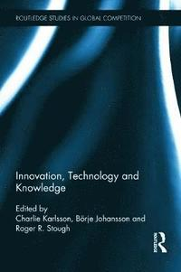 Innovation, Technology and Knowledge (inbunden)