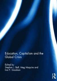 Education, Capitalism and the Global Crisis (inbunden)