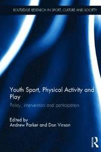 Youth Sport, Physical Activity and Play (inbunden)