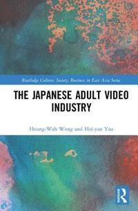 The Japanese Adult Video Industry (inbunden)