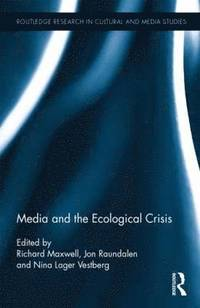 Media and the Ecological Crisis (inbunden)