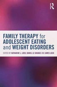 Family Therapy for Adolescent Eating and Weight Disorders (häftad)