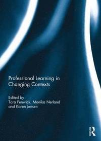 Professional Learning in Changing Contexts (inbunden)