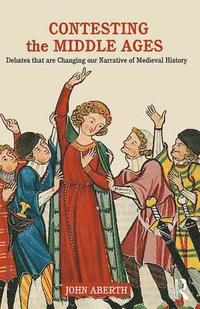 Contesting the Middle Ages (häftad)