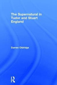 The Supernatural In Tudor And Stuart England Darren border=