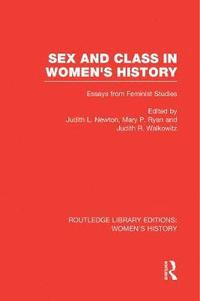 Sex and Class in Women's History (häftad)