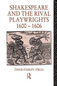 Shakespeare and the Rival Playwrights, 1600-1606 (häftad)